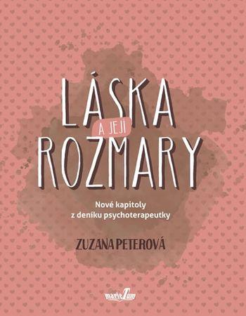 Peterová Zuzana: Láska a její rozmary - Nové kapitoly z deníku psychoterapeutky