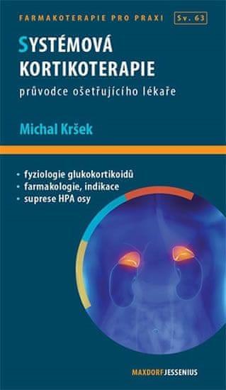Kršek Michal: Systémová kortikoterapie - Průvodce ošetřujícího lékaře