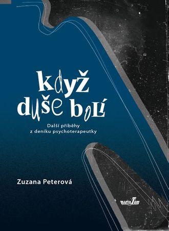 Peterová Zuzana: Když duše bolí - Další příběhy z deníku psychoterapeutky