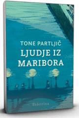 Tone Partljič: Ljudje iz Maribora