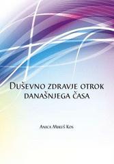 Dr. Anica Mikuš Kos: Duševno zdravje otrok današnjega časa