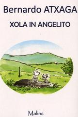Bernardo Atxaga: Xola in Angelito
