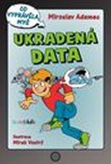 Adamec Miroslav: Ukradená data - Co vyprávěla myš