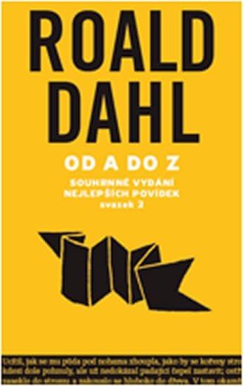 Dahl Roald: Od A do Z - Souhrné vydání nejlepších povídek - svazek 2