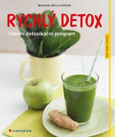 Grillparzerová Marion: Rychlý detox - 7denní detoxikační program