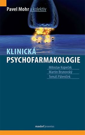 Mohr Pavel a kolektiv: Klinická psychofarmakologie