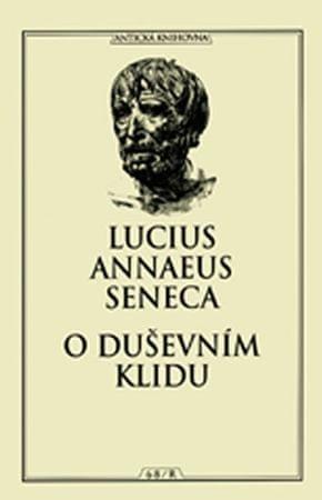 Seneca Lucius Annaeus: O duševním klidu