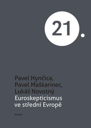 Hynčica Pavel, Maškarinec Pavel, Novotný: Euroskepticismus ve střední Evropě