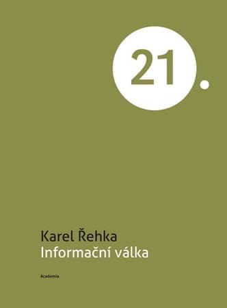 Řehka Karel: Informační válka