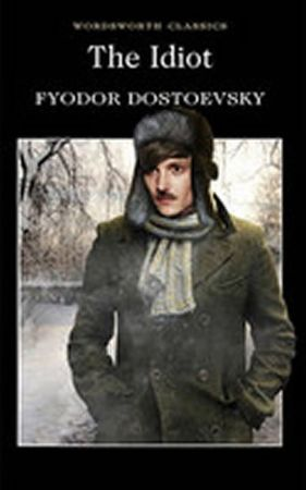 Dostojevskij Fjodor Michajlovič: The Idiot