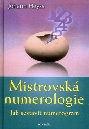 Heyss Johann: Mistrovská numerologie - Jak sestavit numerogram