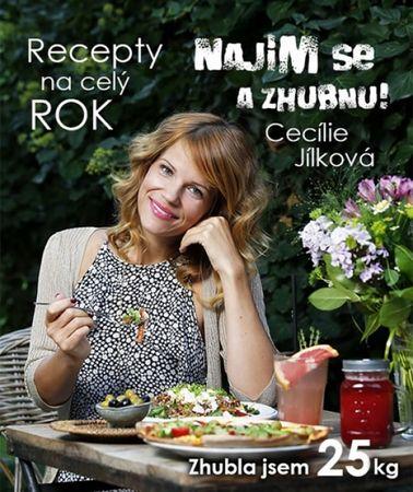 Jílková Cecílie: Najím se a zhubnu! - Recepty na celý rok