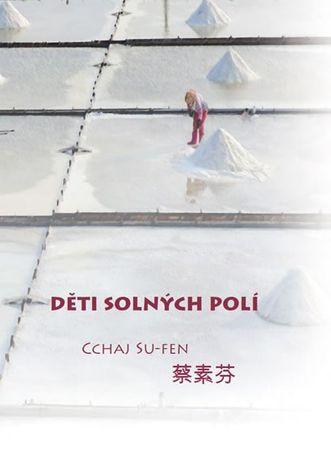 Su-fen Cchaj: Děti solných polí
