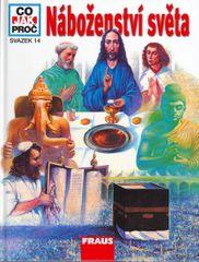 kolektiv: Náboženství světa - Co,Jak,Proč? - svazek 14