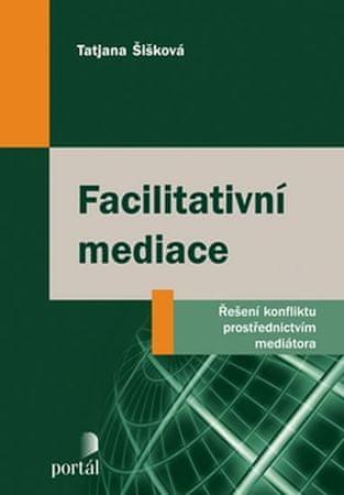 Šišková Tatjana: Facilitativní mediace