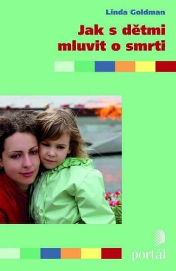 Goldman Linda: Jak s dětmi mluvit o smrti
