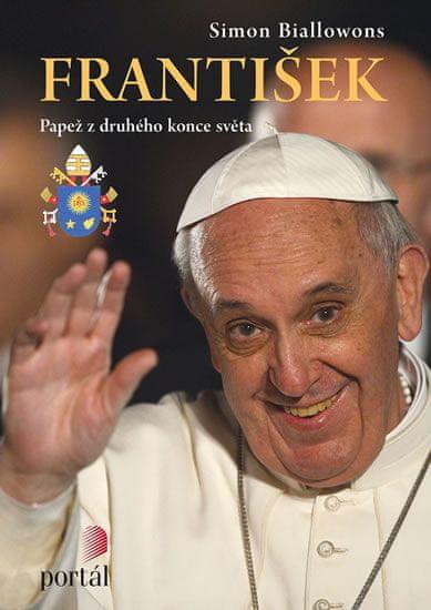 Biallowons Simon: František - papež z druhého konce světa