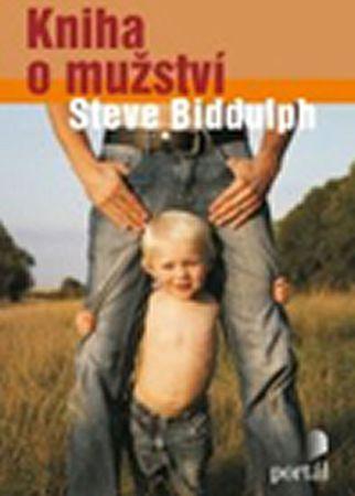 Biddulph Steve: Kniha o mužství