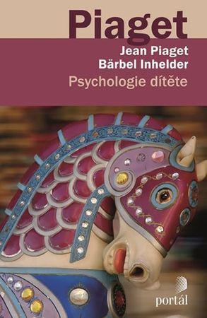 Piaget Jean, Inhelderová Bärbel: Psychologie dítěte
