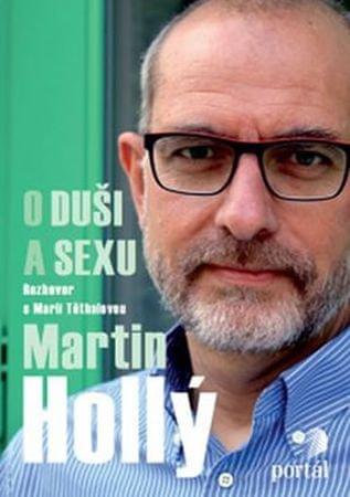 Holý Martin: Hollý Martin - O duši a sexu