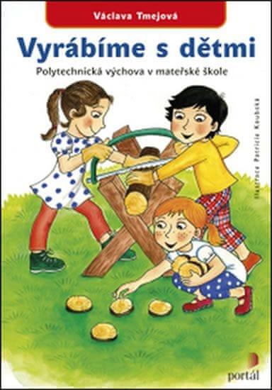 Tmejová Václava: Vyrábíme s dětmi