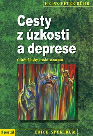 Röhr Heinz-Peter: Cesty z úzkosti a deprese - O štěstí lásky k sobě samému