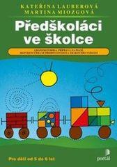 Lauberová Kateřina, Miosgová Martina,: Předškoláci ve školce - Grafomotorika, příprava na psaní, roz