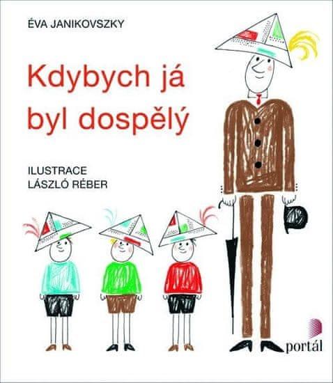 Janikovszky Éva: Kdybych já byl dospělý