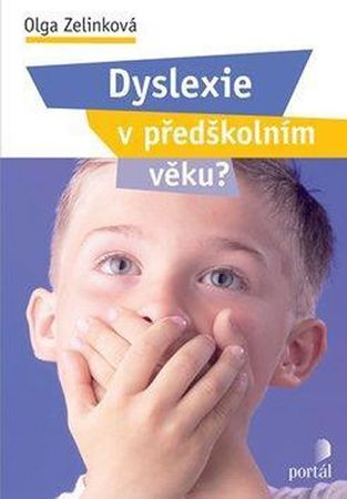 Zelinková Olga: Dyslexie v předškolním věku?