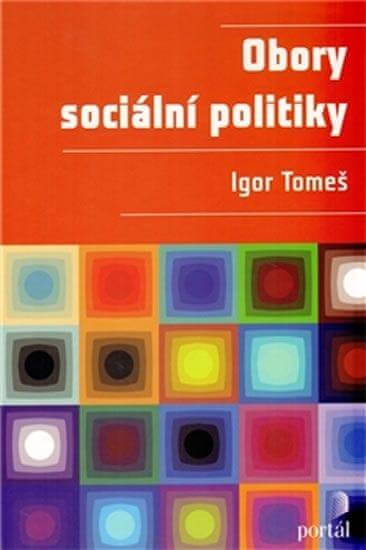 Tomeš Igor: Obory sociální politiky