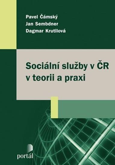 Čámský Pavel: Sociální služby v ČR v teorii a praxi