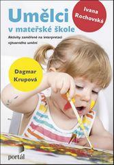 Rochovská Ivana, Krupová Dagmar,: Umělci v mateřské škole