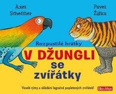Scheffler Axel: Rozpustilé hrátky V džungli se zvířátky