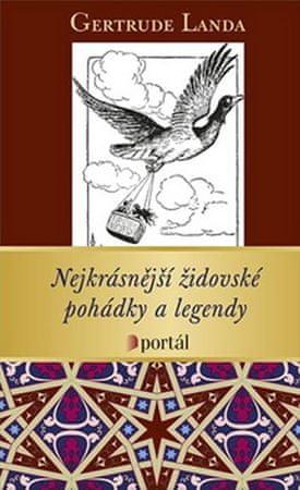 Landa Gertrude: Nejkrásnější židovské pohádky a legendy