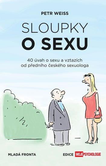 Weiss Jiří: Sloupky o sexu - 40 úvah o sexu a vztazích