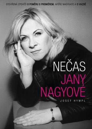 Hympl Josef: Nečas Jany Nagyové - Otevřená zpověď o poměru s premiérem, aféře Nagygate a o vazbě