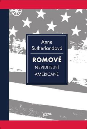 Sutherlandová Anne: Romové - Neviditelní Američané