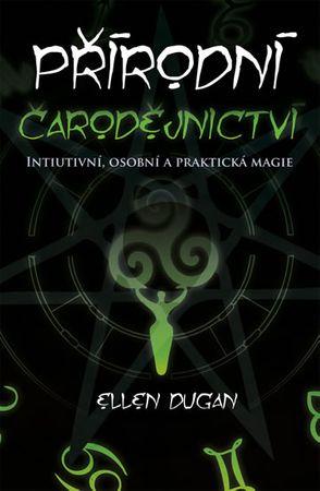 Dugan Ellen: Přírodní čarodějnictví