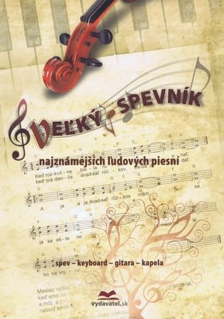Dobrucký Vladimír: Veľký spevník najznámejších ľudových piesni