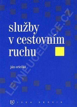 Orieška J.: Služby v cestovním ruchu (1. vydání)