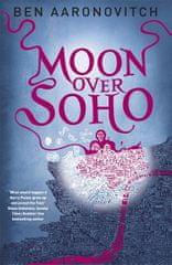 Aaronovitch Ben: Moon Over Soho