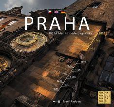 Radosta Pavel: Praha - Praha sto let hlavním městem republiky