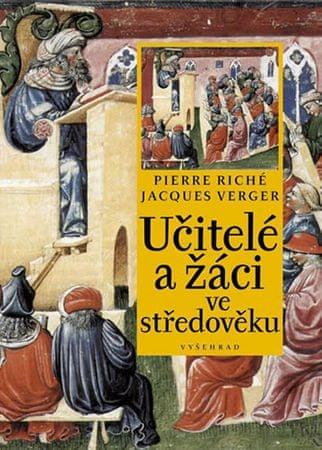 Riché Pierre, Verger Jacques,: Učitelé a žáci ve středověku