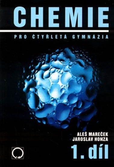 Mareček Aleš, Honza Jaroslav,: Chemie pro čtyřletá gymnázia 1.díl-2.vyd