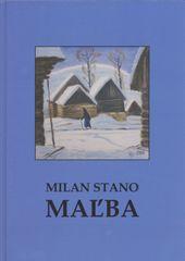 Stano Milan: Milan Stano MAĽBA