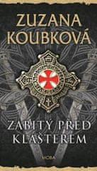 Koubková Zuzana: Zabitý před klášterem