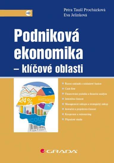 Taušl Procházková Petra, Jelínková Eva,: Podniková ekonomika - klíčové oblasti