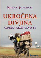 Miran Juvančič: Ukročena divjina