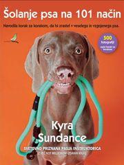Kyra Sundance: Šolanje psa na 101 način