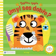 Lodge Jo: Tygříku, tygře, umyl ses dobře?